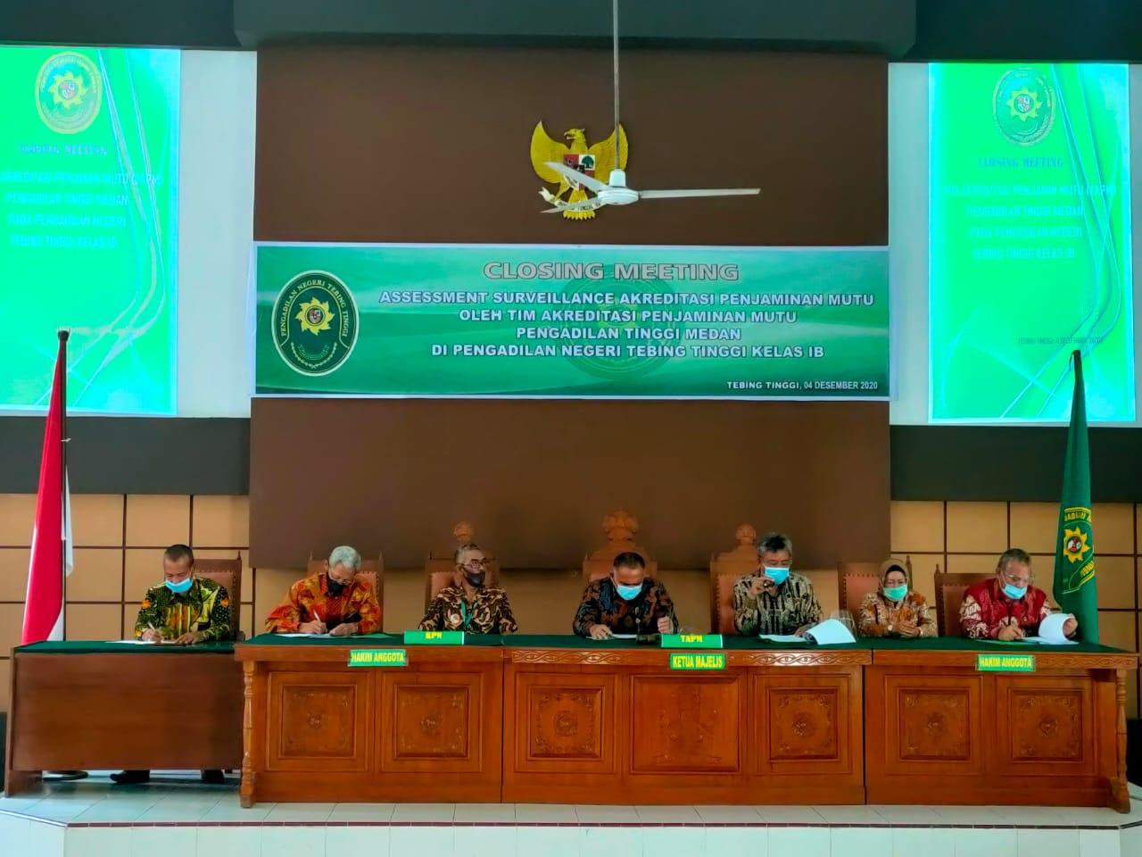 Closing Meeting Assesment Surveillance Akreditasi Penjaminan Mutu oleh Tim Akreditasi Penjaminan Mutu Pengadilan Tinggi Medan di Pengadilan Negeri Tebing Tinggi